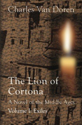 The Lion of Cortona: Volume I: Exiles: Volume 1