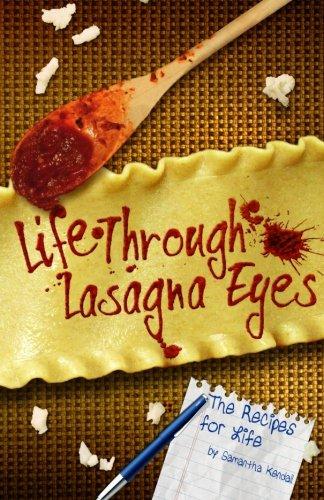 Life Through Lasagna Eyes: The Recipes For Life