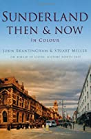 Sunderland Then & Now (Then & Now (History Press))
