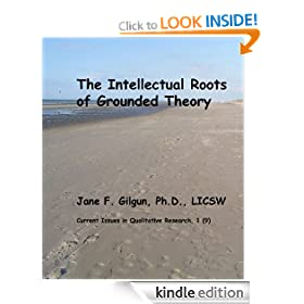 The Intellectual Roots of Grounded Theory (Current Issues in Qualitative Research)