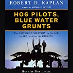 Hog Pilots, Blue Water Grunts | Robert D. Kaplan
