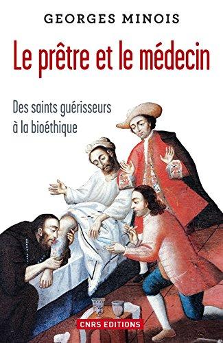 Le prêtre et le médecin: Des saints guérisseurs à la bioéthique