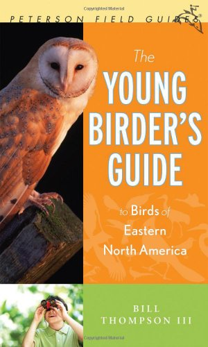 The Young Birder'S Guide To Birds Of Eastern North America (Peterson Field Guides)