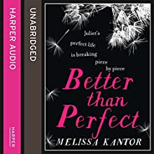 Better Than Perfect (       UNABRIDGED) by Melissa Kantor Narrated by Caitlin Davies