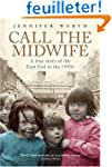 Call the Midwife: A True Story of the...