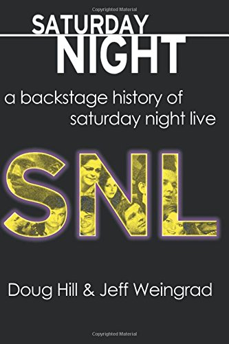 Saturday Night: A Backstage History of Saturday Night Live PDF