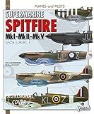 Supermarine Spitfire: Volume I (Planes & Pilots)