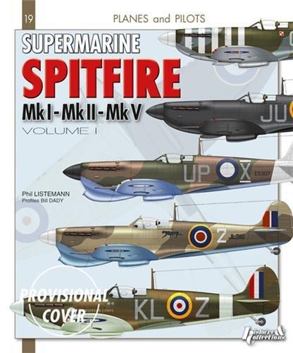 Supermarine Spitfire, Volume I: Mk.I - Mk.II - Mk.V: 1 (Planes and Pilots)