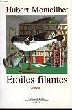 echange, troc Hubert Monteilhet - Étoiles filantes