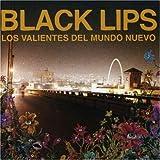 echange, troc Black Lips - Los Valientes Del Mundo Nuevo