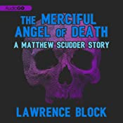 The Merciful Angel of Death: A Matthew Scudder Story, Book 5 | [Lawrence Block]