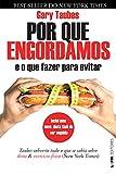 Por Que Engordamos: e O Que Fazer Para Evitar (Em Portugues do Brasil)