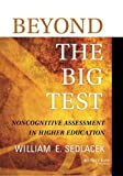 img - for Beyond the Big Test: Noncognitive Assessment in Higher Education by Sedlacek, William E. (February 27, 2004) Paperback book / textbook / text book