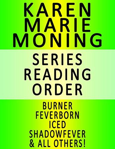 KAREN MARIE MONING - SERIES READING ORDER (SERIES LIST) - IN ORDER: BURNER, FEVERBORN, ICED, SHADOWFEVER, BLOODFEVER, DREAMFEVER, FAEFEVER & ALL OTHERS! (Karen Marie Moning Iced compare prices)