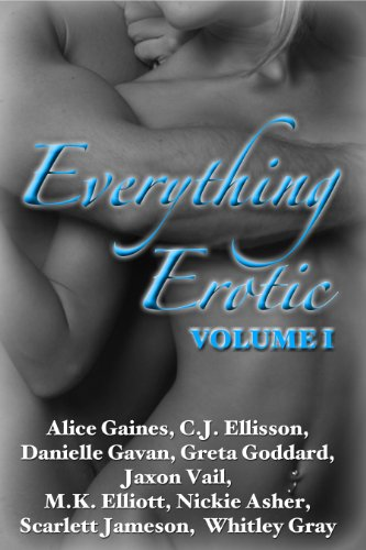 Everything Erotic Volume I(The Sexy Anthology)