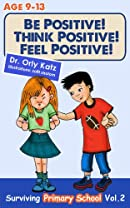 Be Positive! Think Positive! Feel Positive! Surviving Primary School Vol. 2