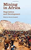 Mining in Africa: Regulation and Development