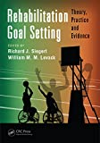 img - for Rehabilitation Goal Setting: Theory, Practice and Evidence (Rehabilitation Science in Practice Series) book / textbook / text book