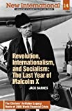 Revolution, Internationalism, and Socialism: The Last Year of Malcolm X (New International no. 14) (New International)