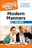 img - for The Complete Idiot's Guide to Modern Manners Fast-Track (Idiot's Guides) book / textbook / text book