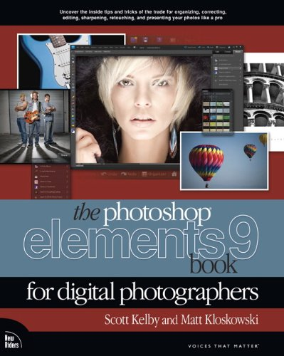 The Photoshop Elements 9 for Digital Photographers (Voices that matter)