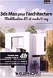 3DS Max pour l'architecture - Modélisation 3D et rendu V-ray : Transformez vos plans 2D en rendus 3D hyper-réalistes avec 3ds Max 2014 et V-ray 2.0...