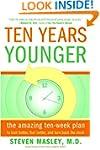 Ten Years Younger: The Amazing Ten We...