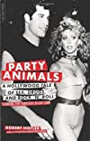 Party Animals: A Hollywood Tale of Sex, Drugs, and Rock 'n' Roll Starring the Fabulous Allan Carr (Paperback)