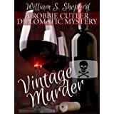 Vintage Murder (Robbie Cutler diplomatic mysteries)by William S. Shepard