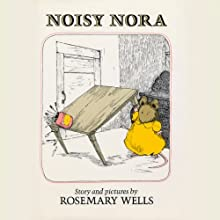 Noisy Nora (       UNABRIDGED) by Rosemary Wells Narrated by Nicole Freshette