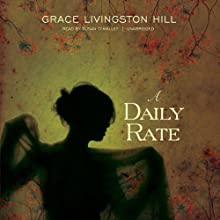 A Daily Rate Audiobook by Grace Livingston Hill Narrated by Susan O'Malley