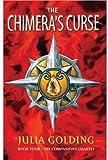 The Chimera's Curse: The Companions Quartet: Book 4: Bk. 4