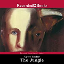 The Jungle (       UNABRIDGED) by Upton Sinclair Narrated by George Guidall