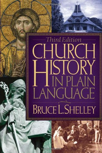 Church History in Plain Language, 3rd Edition