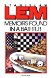 Memoirs Found in a Bathtub by Stanislaw Lem