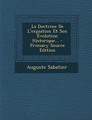 La Doctrine de L'Expiation Et Son Evolution Historique... - Primary Source Edition