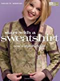 Start with a Sweatshirt: Sew a Stylish Jacket