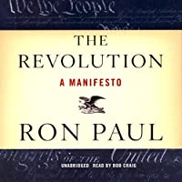 The Revolution: A Manifesto (       UNABRIDGED) by Ron Paul Narrated by Bob Craig