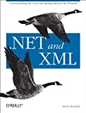 img - for .NET and XML 1st edition by Niel M. Bornstein (2003) Paperback book / textbook / text book