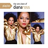 Playlist: The Very Best of Diana Ross Diana Ross