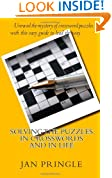 Solving the Puzzles in Crosswords and in Life: Unravel the mystery of crossword puzzles with this easy guide to show the way.