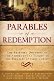 img - for Parables of Redemption: The Restored Doctrine of the Atonement as Taught in the Parables of Jesus Christ book / textbook / text book