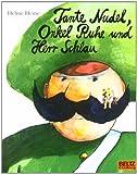 Tante Nudel, Onkel Ruhe und Herr Schlau: Ein Bilderbuch von Helme Heine