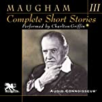 Complete Short Stories, Volume 3 | W. Somerset Maugham