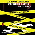 Crooked Paths: A 5 Story Collection (       UNABRIDGED) by Dale T. Phillips Narrated by Fred Wolinsky