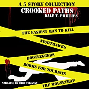 Crooked Paths: A 5 Story Collection | [Dale T. Phillips]