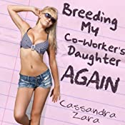 Breeding My Coworker's Daughter...Again! | [Cassandra Zara]