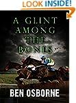 A Glint Among the Bones (Danny Rawlin...