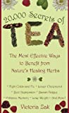 20,000 Secrets of Tea: The Most Effective Ways to Benefit from Nature\'s Healing Herbs by Victoria Zak