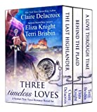 img - for Three Timeless Loves: A Scottish Time Travel Romance Boxed Set book / textbook / text book